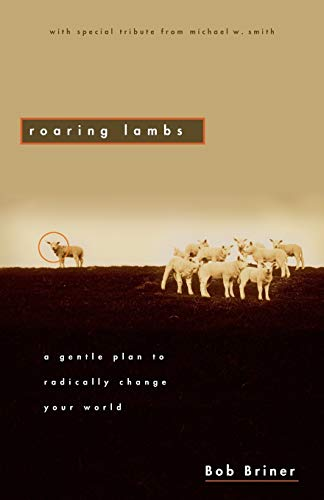 9780310591115: Roaring Lambs: A Gentle Plan to Radically Change Your World
