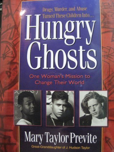 Hungry Ghosts: One Woman's Mission to Change Their World: Previte, Mary Taylor