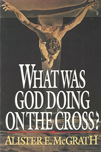 9780310594512: What Was God Doing on the Cross?