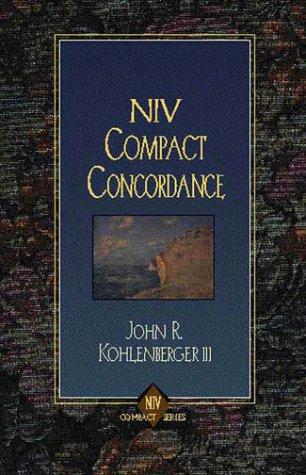 Niv Compact Concordance (0310594804) by Goodrick, Edward W.; Kohlenberger, John R., III