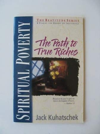 9780310596035: Spiritual Poverty: The Path to True Riches (Beatitude Series)