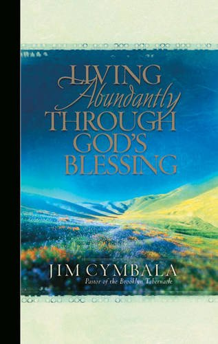 Living Abundantly Through God's Blessing GM (9780310603511) by Cymbala, Jim