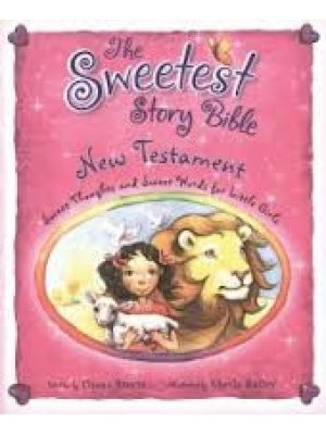 9780310603863: The Sweetest Story Bible: Sweet Thoughts and Sweet Words for Little Girls