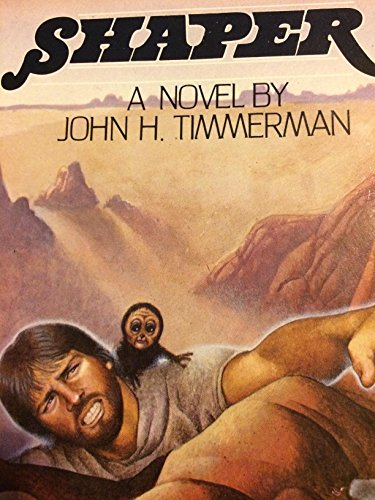 Shaper: A novel (0310603919) by John H Timmerman