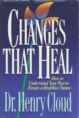 9780310606307: Changes That Heal: How to Understand Your Past to Ensure a Healthier Future
