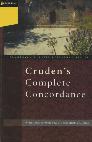 Cruden's Complete Concordance Super Saver (Zondervan Classic Reference) (0310606926) by Alexander Cruden