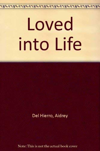 9780310608813: Loved into Life