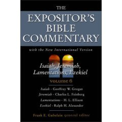 9780310608967: The Expositor's Bible Commentary: Isaiah, Jeremiah, Lamentations, Ezekiel (Volume 6) (Volume 6)