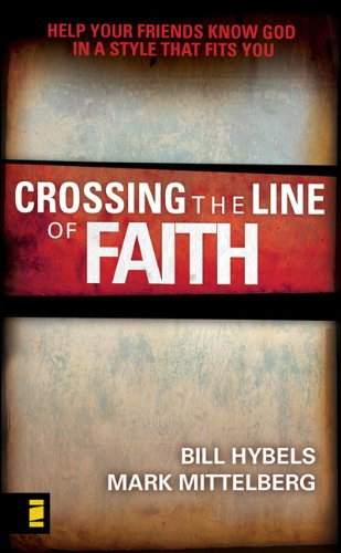 9780310610335: Crossing the Line of Faith: Help Your Friends Know God in a Style That Fits You