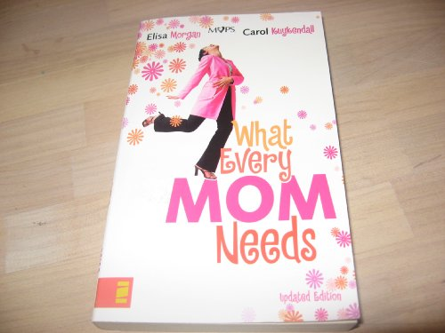 9780310610991: What Every Mom Needs