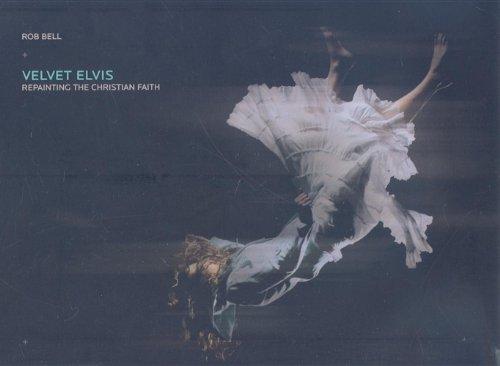 9780310612117: Velvet Elvis: Repainting the Christian Faith