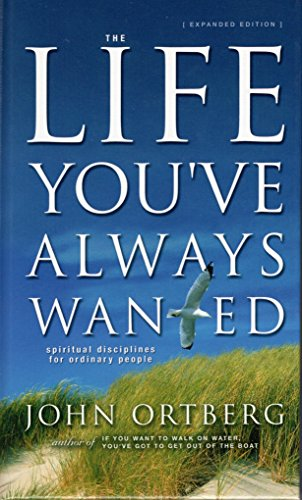 9780310612124: The Life You've Always Wanted: Spiritual Disciplines for Ordinary People