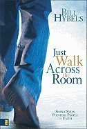9780310618300: Just Walk Across the Room Simple Steps Pointing People to Faith - 2006 publication.