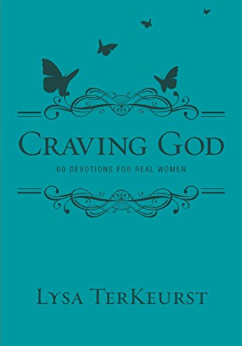 9780310620365: Craving God 60 Devotions for Real Women