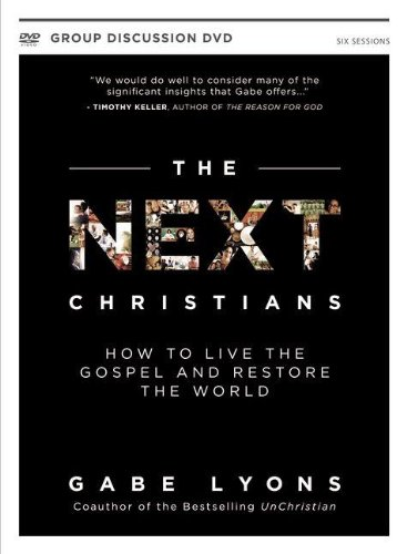 9780310671466: The Next Christians: How to Live the Gospel and Restore the World