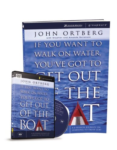 9780310681533: If You Want to Walk on Water, You've Got to Get Out of the Boat Participant's Guide with DVD: A 6-Session Journey on Learning to Trust God