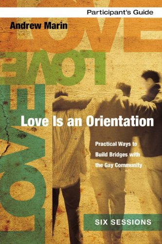 9780310684510: Love Is an Orientation Participant's Guide with DVD: Practical Ways to Build Bridges with the Gay Community