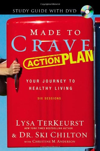 9780310687559: Made to Crave Action Plan Study Guide with DVD: Your Journey to Healthy Living