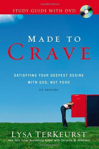 Made to Crave Study Guide with DVD: Satisfying Your Deepest Desire with God, Not Food: TerKeurst, ...