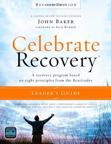 9780310689652: Celebrate Recovery Leader's Guide, Revised Edition: A Recovery Program Based on Eight Principles from the Beatitudes
