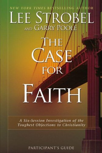 9780310696179: The Case for Faith Participant's Guide with DVD: A Six-Session Investigation of the Toughest Objections to Christianity