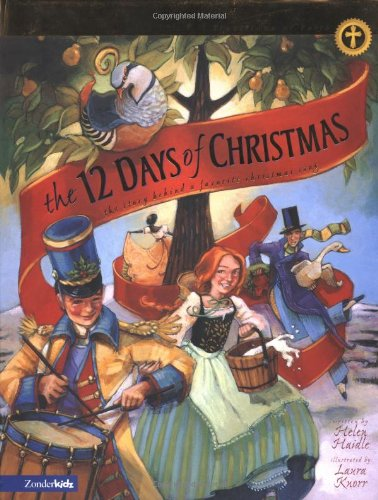 9780310700388: The 12 Days of Christmas: The Story Behind a Favorite Christmas Song (Traditions of Faith from Around the World)
