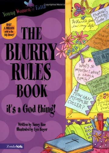 9780310701521: The Blurry Rules Book: It's a God Thing! (Young Women of Faith Library: Lily)