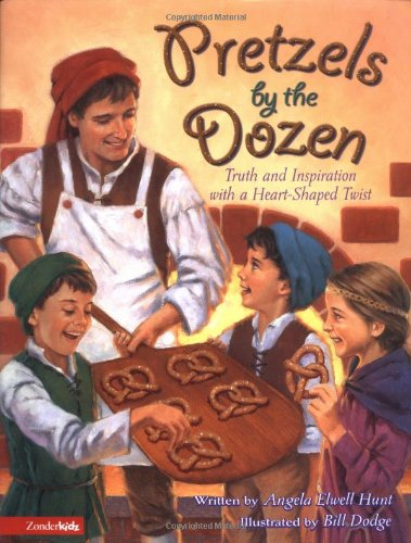 Pretzels By the Dozen (9780310701736) by Angela Elwell Hunt