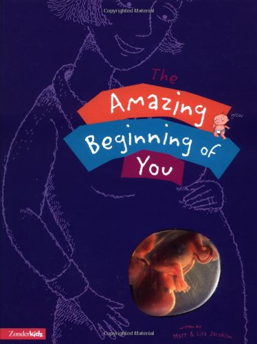 Amazing Beginning of You, The (0310702178) by Lisa Jacobson; Matt Jacobson; Jared Lee