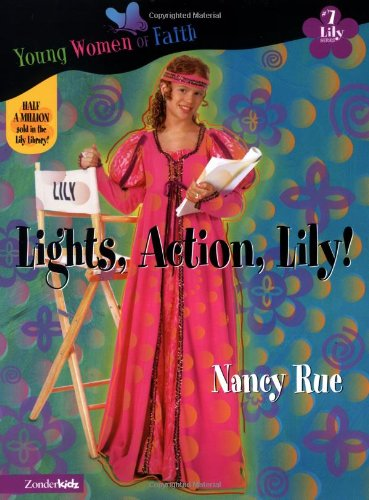 9780310702498: Lights, Action, Lily! (Young Women of Faith: Lily Series, Book 7)