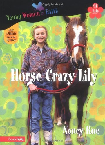 Horse Crazy Lily (Young Women of Faith: Rue, Nancy