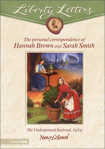 9780310703501: Liberty Letters: The Personal Correspondence of Hannah Brown and Sarah Smith