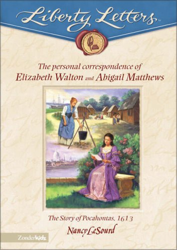 9780310703518: Liberty Letters: The Personal Correspondence of Elizabeth Walton and Abigail Matthews
