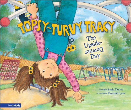 9780310704423: Topsy-Turvy Tracy: Upside-Downer Day