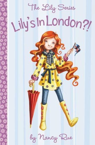 Lily's In London?! (Young Women of Faith, Lily 13): Rue, Nancy N.