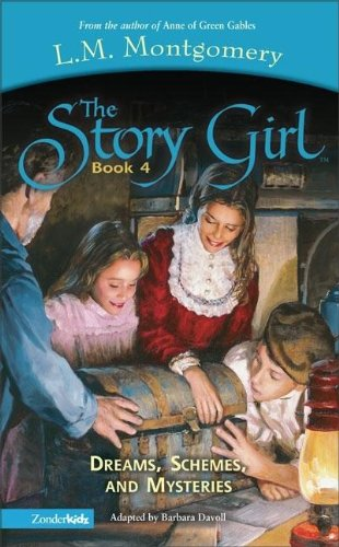 Dreams, Schemes and Mysteries (Book 4) (Story Girl, The) (0310706017) by L. M. Montgomery