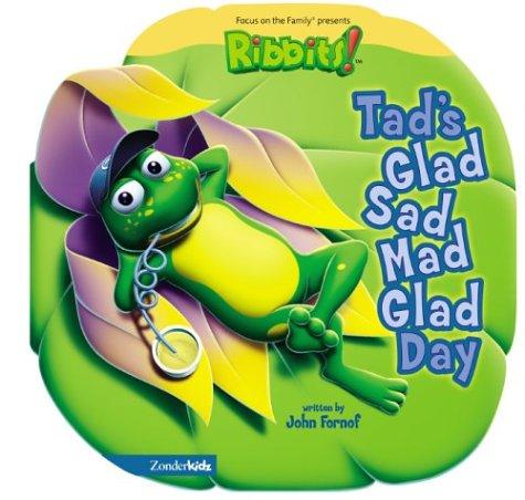 Tad's Glad-Sad-Mad, Glad Day (RIBBITS): Fornof, John