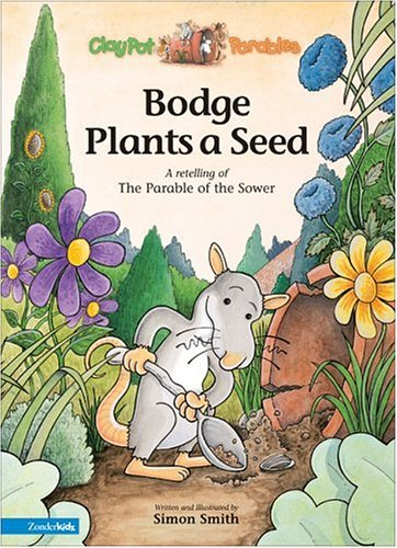 Bodge Plants a Seed: A Retelling of: Smith, Simon