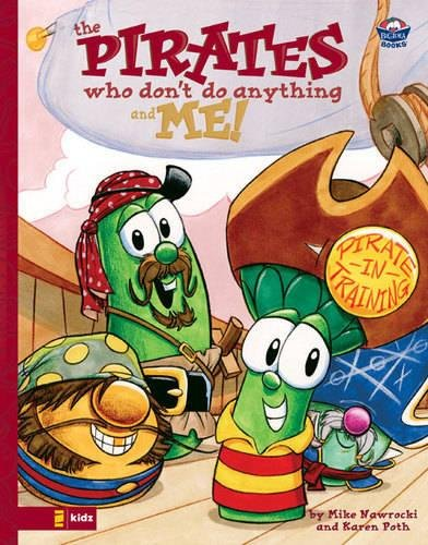 9780310707257: The Pirates Who Don't Do Anything and Me! (Big Idea Books / VeggieTales)