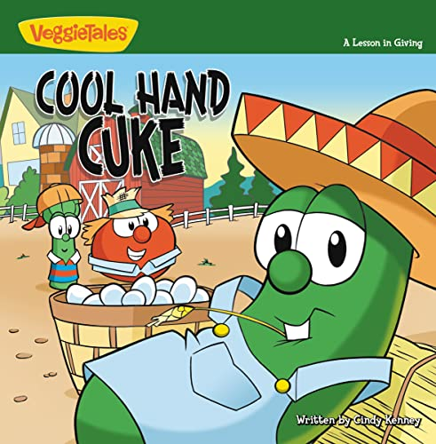 9780310707387: Cool Hand Cuke: A Lesson in Giving (Big Idea Books / VeggieTown Values)