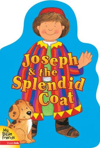 Joseph & the Splendid Coat (MY BIBLE: Alice Joyce Davidson