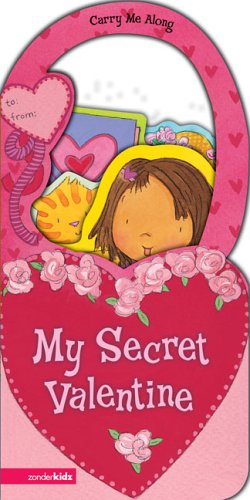 My Secret Valentine (Carry Me Along) (0310709415) by Dandi Daley Mackall