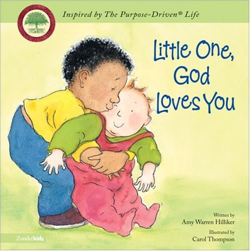 9780310709718: Little One, God Loves You (Inspired by The Purpose-Driven Life)