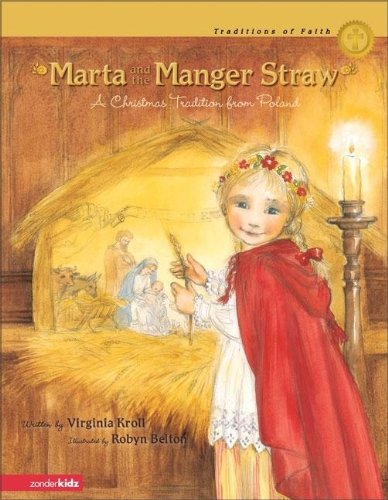 9780310709947: Marta and the Manger Straw: A Christmas Tradition from Poland