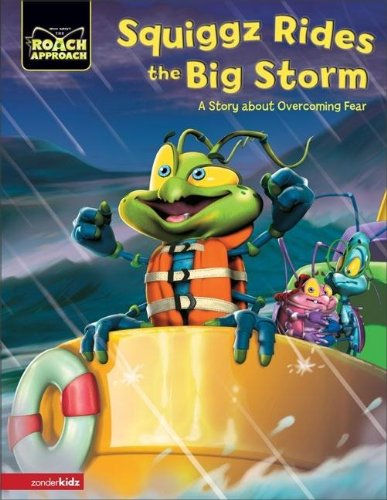 9780310710059: Squiggz Rides the Big Storm: A Story about Overcoming Fear (Roach Approach)