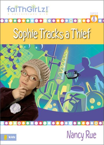 Sophie Tracks a Thief (Faithgirlz!) (0310710235) by Rue, Nancy