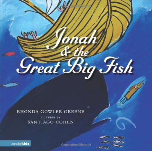 Jonah and the Great Big Fish: Greene, Rhonda Gowler