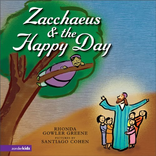Zacchaeus and the Happy Day (0310711002) by Rhonda Gowler Greene