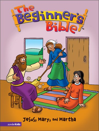 9780310711162: The Beginner's Bible - Jesus, Mary, and Martha (Beginner's Bible, The)