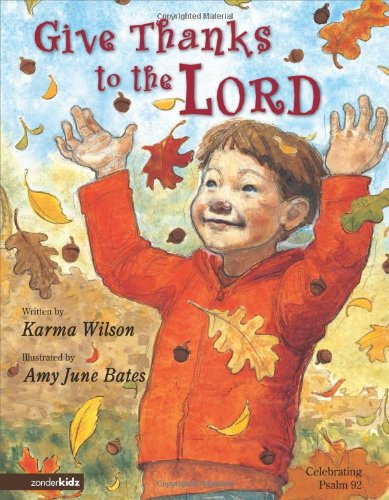 9780310711186: Give Thanks to the Lord: Celebrating Psalm 92